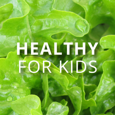 Recipes: Healthy for Kids